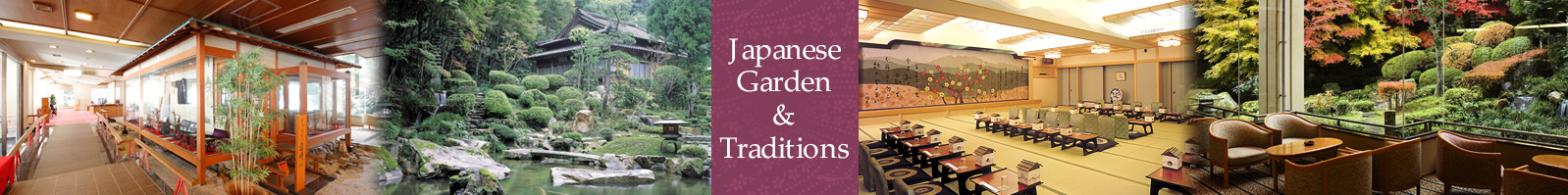 JAPANESE GARDEN & TRADITIONS